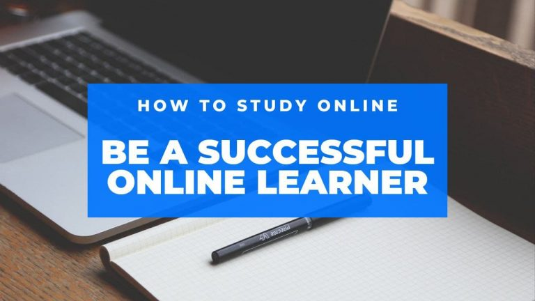 How to study online : Be a successful online learner
